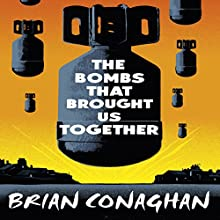 The Bombs That Brought Us Together Audiobook by Brian Conaghan Narrated by Thomas Judd