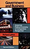 img - for Government and Business: American Political Economy In Comparative Perspective, 2nd Edition book / textbook / text book