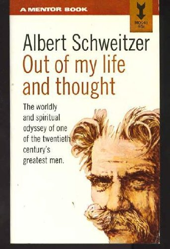 Albert Schweitzer; Out Of My Life and Thought, Albert Schweitzer