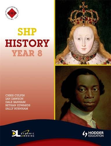 SHP History Year 8 Pupil's Book: Pupil's Book Year 8 (Schools History Project History)