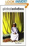 Global Salafism: Islam's New Religiou...