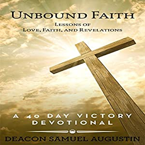 Unbound Faith: Lessons of Love, Faith, and Revelations Audiobook