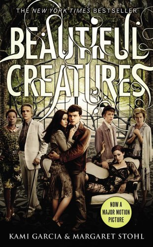 Beautiful Creatures [Kindle Edition] by: Kami Garcia, Margaret Stohl