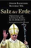 Salz der Erde: Christentum und katholische Kirche im 21. Jahrhundert. - Ein Gespräch mit Peter Seewald title=