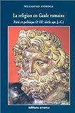 echange, troc William Van Andringa - La Religion en Gaule romaine : Piété et politique, Ier-IIIe siècle apr. J.-C.