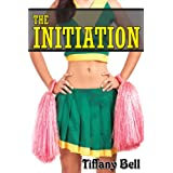 The Initiation (College Erotica) ~ Tiffany Bell