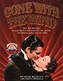 img - for By Herb Bridges Gone With the Wind: The Definitive Illustrated History of the Book, the Movie and the Legend (Reprint.) [Paperback] book / textbook / text book