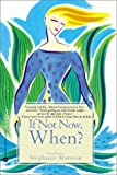 img - for If Not Now when: Reclaiming Ourselves at Midlife book / textbook / text book