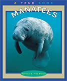 img - for Manatees (True Books: Animals) book / textbook / text book