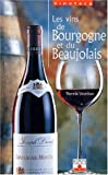 echange, troc Rolf Bischel - Les Vins de Bourgogne et de Beaujolais