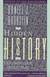 Hidden History: Exploring Our Secret Past (0679722238) by Daniel J. Boorstin