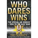 Who Dares Wins: The Story of the SAS 1950-1992by Tony Geraghty