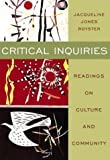Critical Inquiries: Readings on Culture and Community (032101586X) by Royster, Jacqueline Jones