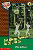 The Green Monster in Left Field (Tales from the Sandlot) (0590137611) by Gutman, Dan