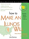 How to Make an Illinois Will: With Forms (Self-Help Law Kit With Forms)