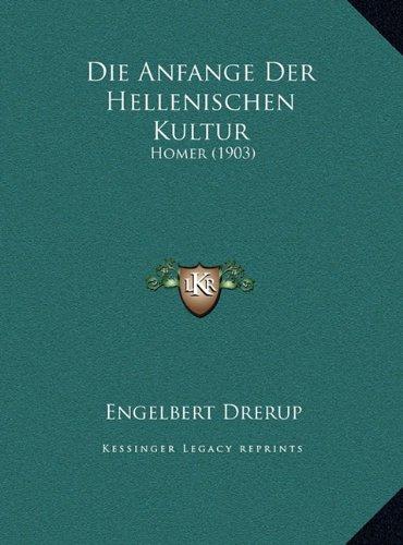Die Anfange Der Hellenischen Kultur: Homer (1903)