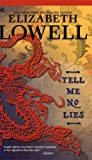 Tell Me No Lies (STP - Mira) (0373771258) by Lowell, Elizabeth
