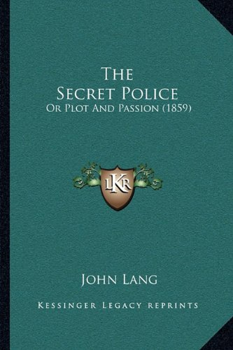 The Secret Police: Or Plot and Passion (1859)