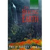 The Healing Earth: Nature's Medicine for the Troubled Soulby Philip Sutton Chard