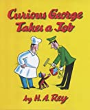 Curious George Takes a Job (0233995595) by Rey, H. A.