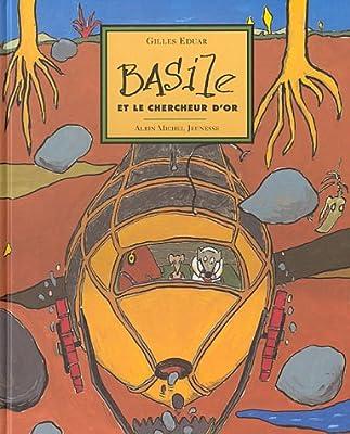 Basile et le chercheur d'or par Gilles Eduar