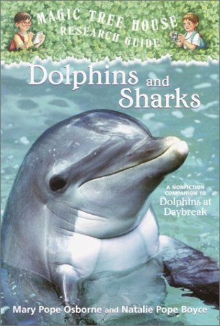 Dolphins and Sharks: Magic Tree House Research Guide (A Stepping Stone Book(TM))