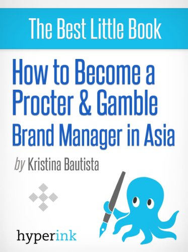 how-to-become-a-procter-gamble-brand-manager-in-asia-english-edition