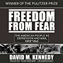 Freedom from Fear: The American People in Depression and War, 1929–1945 Audiobook by David M. Kennedy Narrated by Tom Weiner