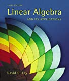 Linear Algebra and Its Applications (International Edition) (0321149920) by Lay, David C.