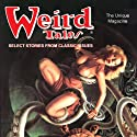 Weird Tales (       UNABRIDGED) by William F. Nolan, John Gregory Betancourt, Katrien Rutten, Barbara Krasnoff, Melinda Thielbar, Michael Bishop, F. Marion Crawford Narrated by Wayne June
