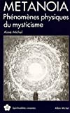 Metanoia: Phenomenes physiques du mysticisme (Serie Religions comparees) (French Edition) (2226025987) by Michel, Aime