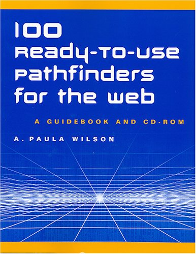 100 Ready-to-use Pathfinders For The Web: One Hundred Ready-to-use Pathfinders For The Web