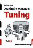 Zweitakt-Motoren-Tuning, Tl.1, Leistungssteigerungen an Serienmotoren: TEIL 1 - Christian Rieck