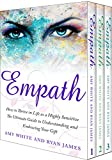 Empath: 3 Manuscripts - The Ultimate Guide to Understanding and Embracing Your Gift, Meditation Techniques to Clear Your Energy, Guide to Handling Toxic Relationships (Empath Series  Book 4)