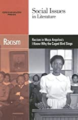Racism in Maya Angelou&#39;s I Know Why the Caged Bird Sings (Social Issues in Literature)