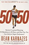 img - for 50/50: Secrets I Learned Running 50 Marathons in 50 Days -- and How You Too Can Achieve Super Endurance! by Dean Karnazes (2008) Hardcover book / textbook / text book