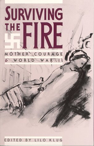 Surviving the Fire: Mother Courage and World War II