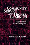 img - for Community Service and Higher Learning: Explorations of the Caring Self book / textbook / text book