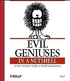 Evil Geniuses in a Nutshell (In a Nutshell (O'Reilly)) J.D.