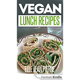 Vegan Lunch Recipes: Delicious & Easy To Make Lunch Ideas For Vegans. (Simple Vegan Recipe Series) (English Edition)