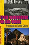 By Cornelius Holtorf From Stonehenge to Las Vegas: Archaeology as Popular Culture