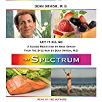 Let It All Go: A Guided Meditation from THE SPECTRUM | Dean Ornish,Anne Ornish