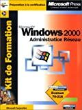 echange, troc Microsoft Corporation - Kit de Formation Microsoft Windows 2000 Administration réseau : Examen 70-216 (avec CD-Rom)