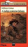 Azules Contra Grises (Coleccion Barco de Vapor: Roja) (Spanish Edition)