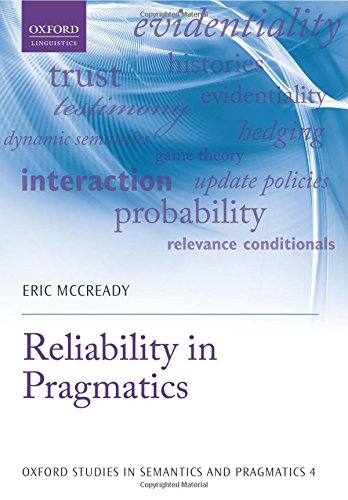 Reliability in Pragmatics (Oxford Studies in Semantics and Pragmatics)