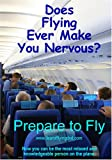 Prepare to Fly - Fear of Flying Video