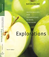 Explorations Manual for Bassarear s Mathematics for Elementary by Tom