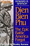 Dien Bien Phu: The Epic Battle America Forgot (Ausa Book)