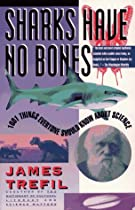 Sharks Have No Bones: 1001 Things Everyone Should Know About Science