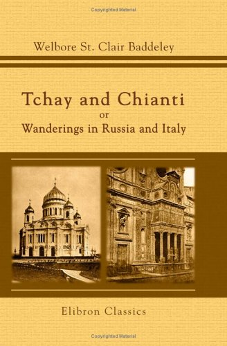 Tchay and Chianti, or Wanderings in Russia and Italy